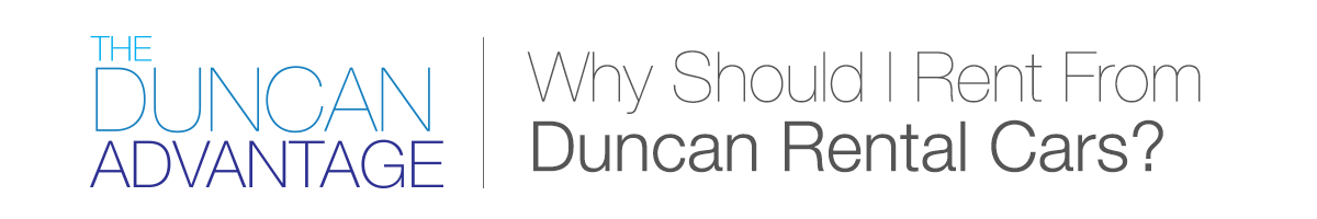 Why Should I Rent From Duncan Rental Cars?