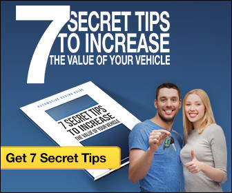 7 SECRET TIPS TO INCREASE THE VALUE OF YOUR VEHICLE – GET 7 SECRET TIPS