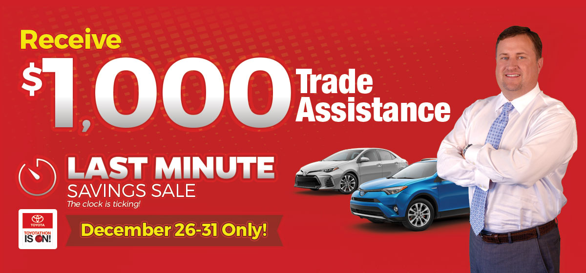 Receive $1,000 Trade Assistance: December 26-31 Only!