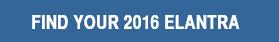 Find Your 2016 Elantra
