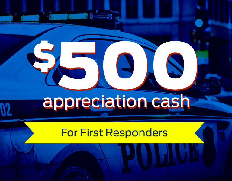 $500 Appreciation Cash for First Responders