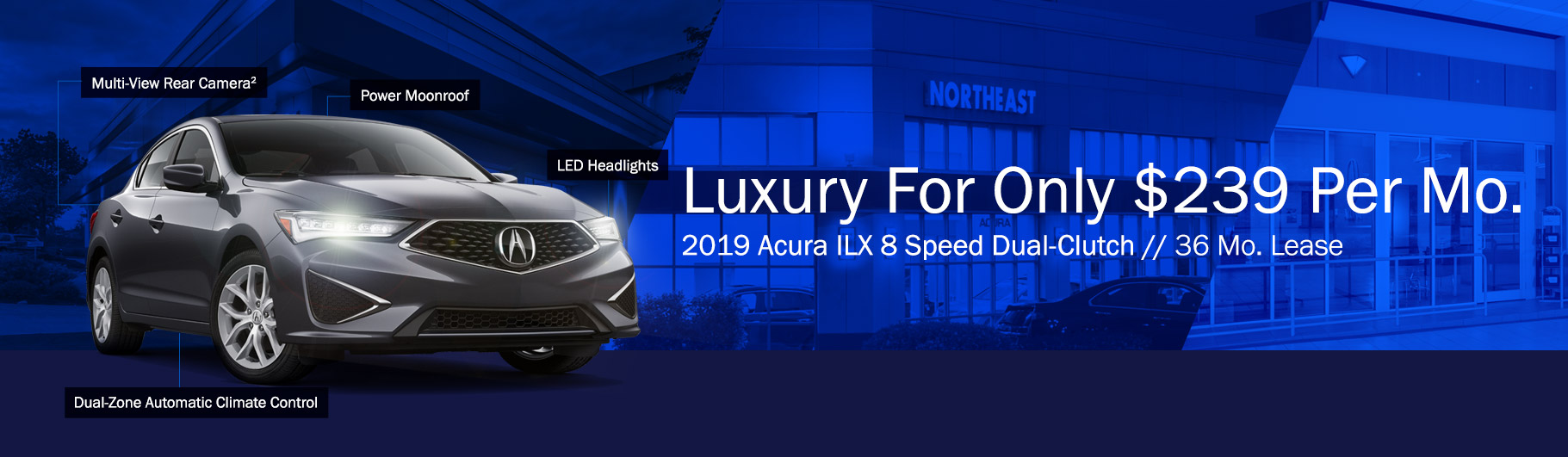 2019 Acura ILX 8 Speed Dual-Clutch - Lease for $239 per month for 36 months. Multi-View Rear Camera, Power Moonroof, LED Headlights, Dual-Zone Automatic Climate Control