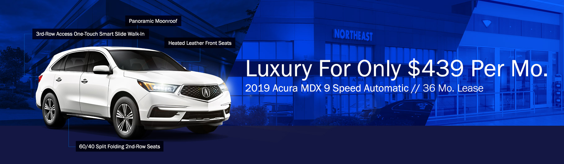 2019 Acura MDX 9 Speed Automatic - Lease for $439 per month for 36 months. 3rd-Row Access One-Touch Smart Slide Walk-In, Panoramic Moonroof, Heated Leather Front Seats, 60/40 Split Folding 2nd-Row Seats