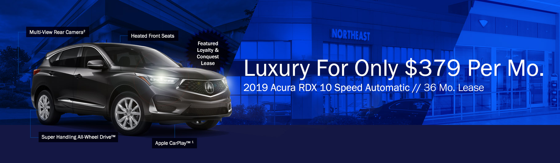 Featured Loyalty & Conquest Lease - 2019 Acura RDX 10 Speed Automatic - Lease for $379 per month for 36 months. Multi-View Rear Camera, Heated Front Seats, Super Handling All-Wheel Drive, Apple CarPay