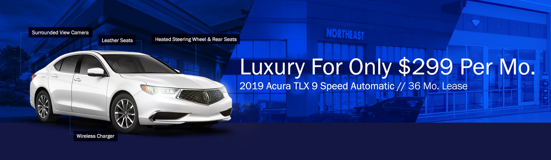2019 Acura TLX 9 Speed Automatic - Lease for $299 per month for 36 months. Surrounded View Camera, Leather Seats, Heated Steering Wheel & Rear Seats, Wireless Charger
