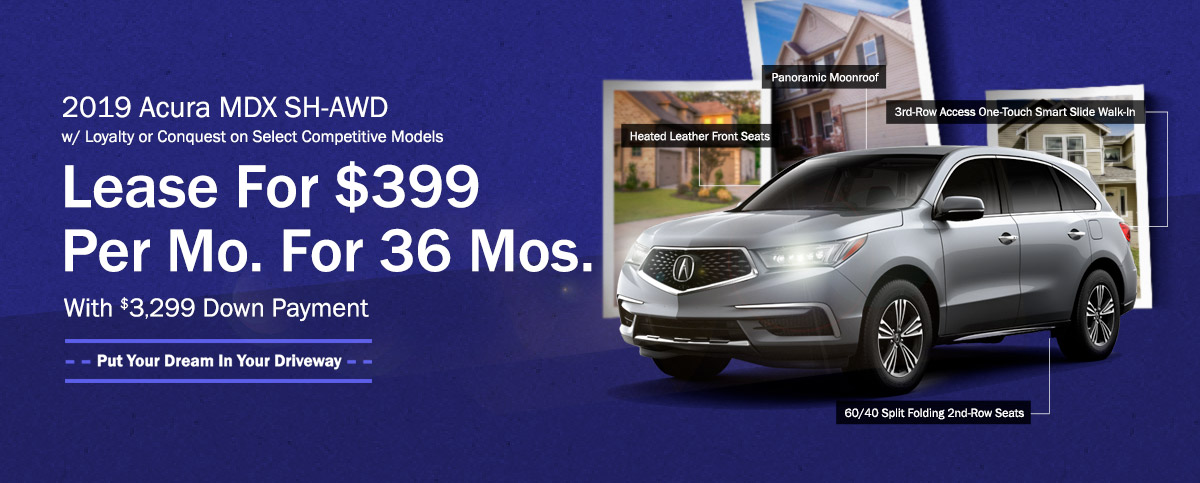 2019 Acura MDX SH-AWD with Loyalty or Conquest on Select Competitive Models - Lease for $399 Per Mo. For 36 Mos. With $3,299 Down Payment