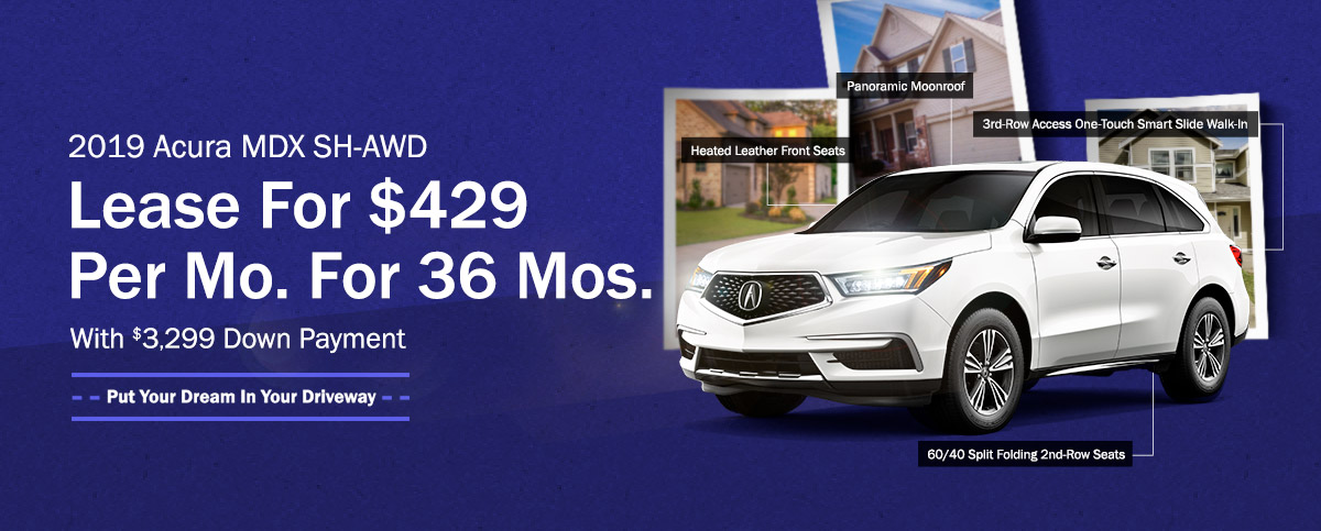 2019 Acura MDX SH-AWD - Lease for $429 Per Mo. For 36 Mos. With $3,299 Down Payment