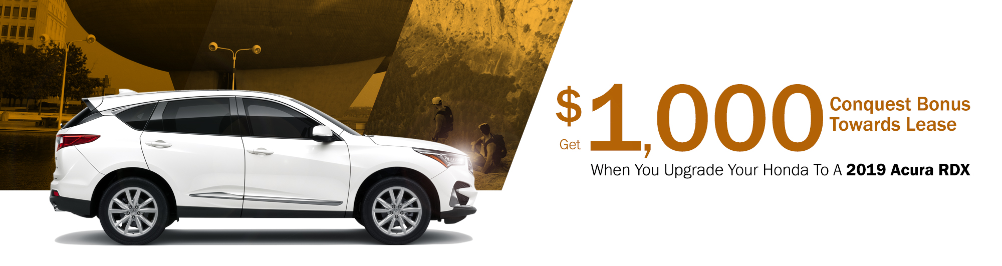 Get $1,000 Conquest Bonus Towards Lease When You Upgrade Your Honda To A 2019 Acura RDX