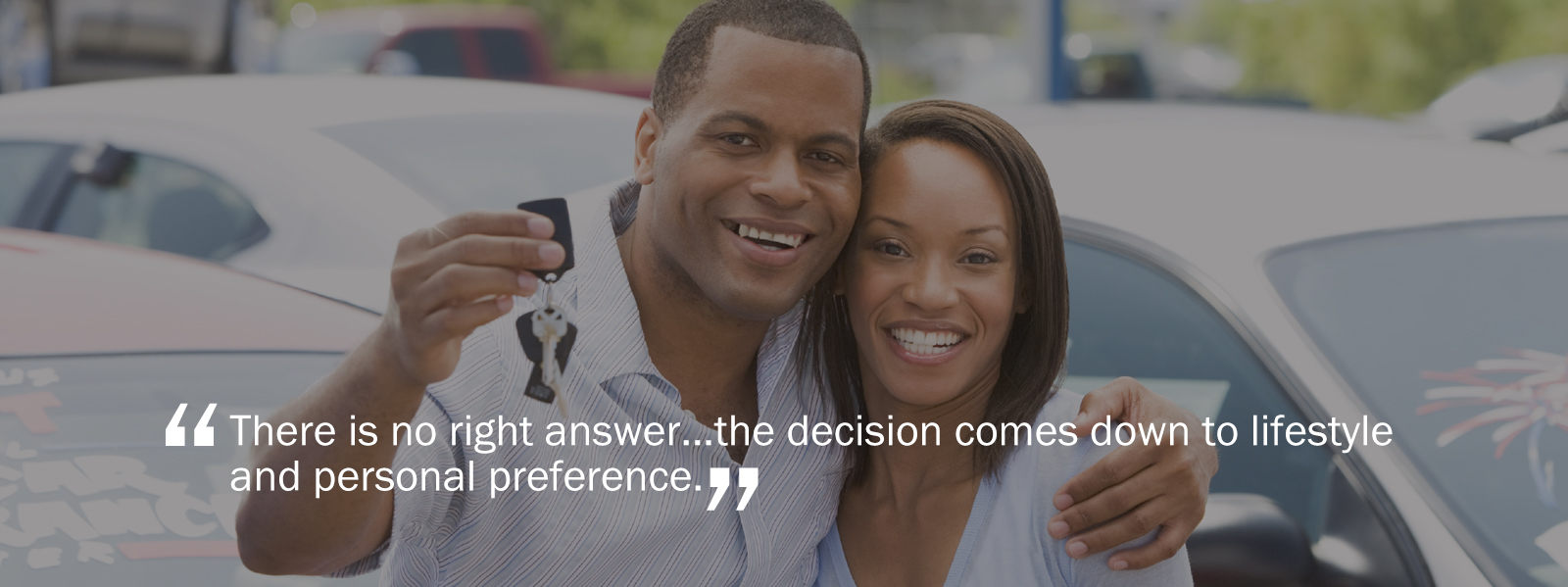 There is no right answer...the decision comes down to lifestyle and personal perference.
