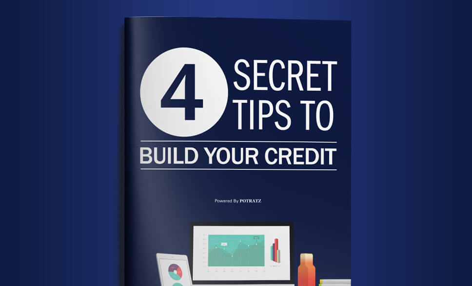 4 Secret Tips To Build Your Credit
