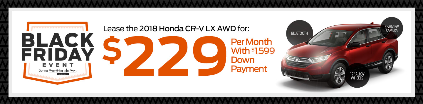 Lease the 2018 Honda CR-V LX AWD at Saratoga Honda: $249 Per Month With $1,599 Down Payment