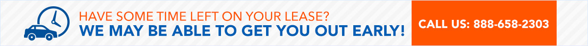 Have some time left on your lease? We may be able to get you out early! Call us at 888-658-2303