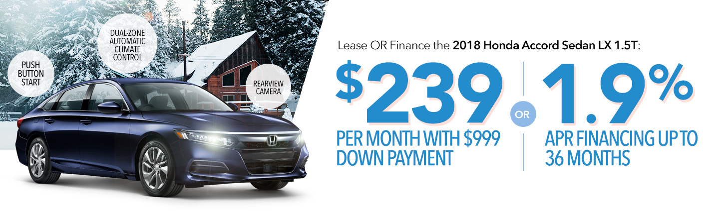 Lease or Finance the 2018 Honda Accord Sedan LX 1.5T: $239 Per Month With $999 Down Payment OR 1.9% APR Financing Up To 36 Months