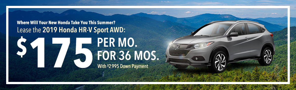 Where Will Your New Honda Take You This Summer? Lease the 2019 Honda HR-V Sport AWD: $175 Per Mo. For 36 Mos. With $2,995 Down Payment