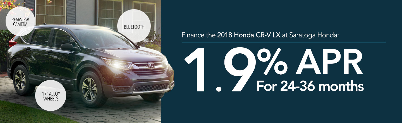 Finance the 2018 HOnda CR-V LX at Saratoga HOnda: 1.9% APR For 24-36 months