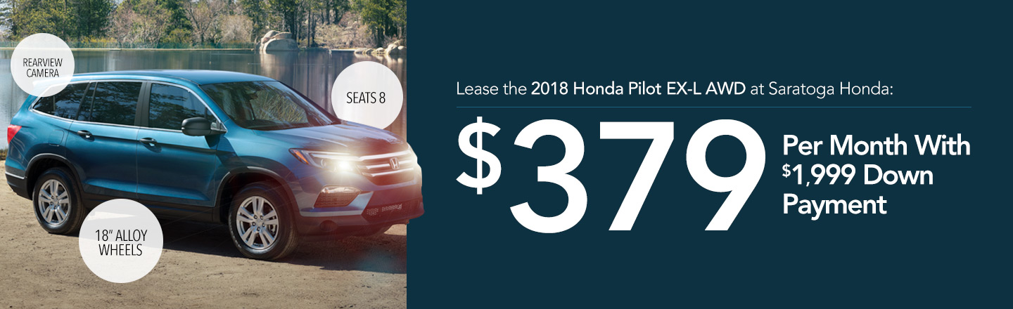Lease the 2018 Honda Pilot EX-L AWD at Saratoga Honda: $379 Per Month With $1,999 Down Payment