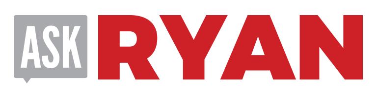 Ask Ryan
