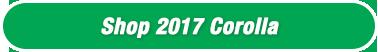 Shop 2017 Corolla