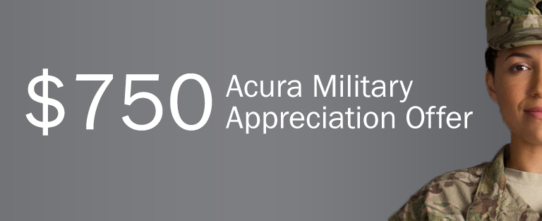 $750 Acura Military Appreciation Offer
