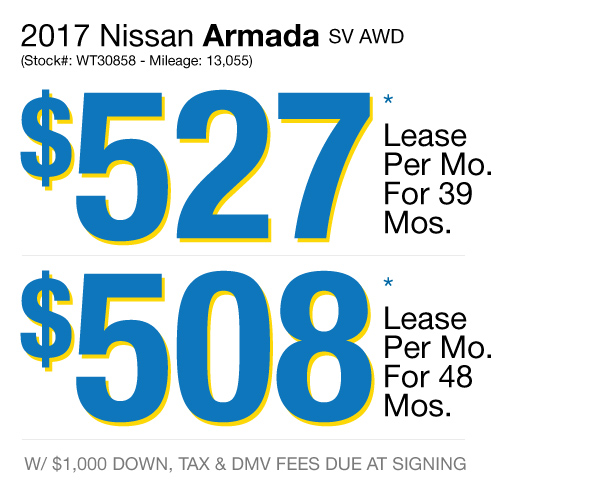 2017 Nissan Armada SV AWD : Lease for $527 per mo. For 39 mos. or lease $508 per mo. for 48 mos.