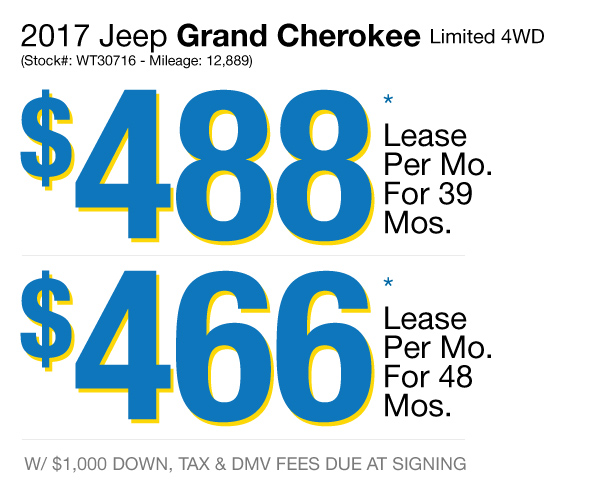 2017 Jeep Grand Cherokee Limited 4WD : Lease for $488 per mo. For 39 mos. or lease $466 per mo. for 48 mos.