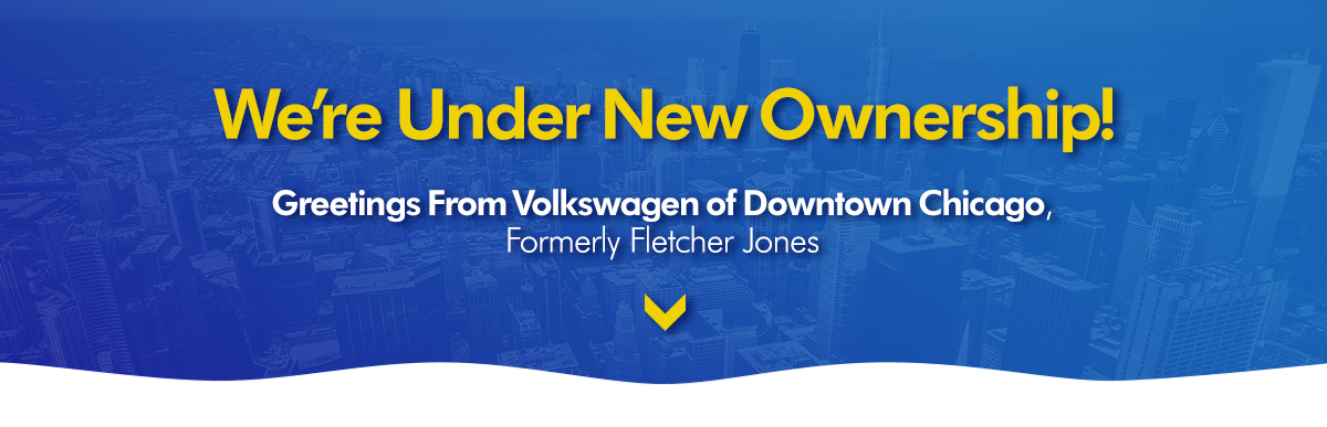 We Re Under New Ownership Volkswagen Of Downtown Chicago